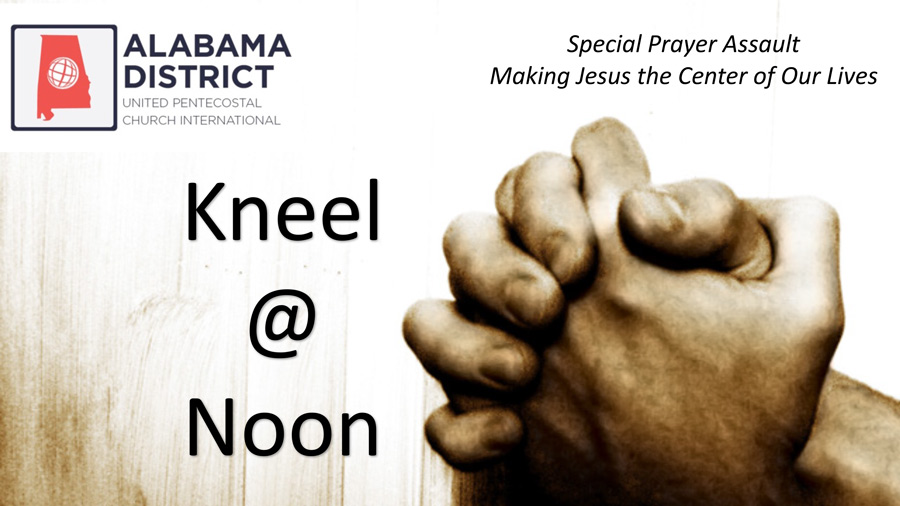 Special Prayer Assault – Making Jesus the Center of our Lives