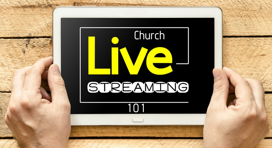 Live Streaming 101 for Churches