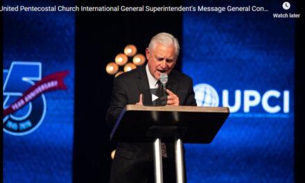 United Pentecostal Church International General Superintendent's Message General Conference 2020